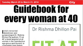 "India's top obstetrician and gynaecologist Dr Rishma Pai authors ""Fit at 40"" a book targeted at all women in the reproductive age group and beyond to understand their bodies better."